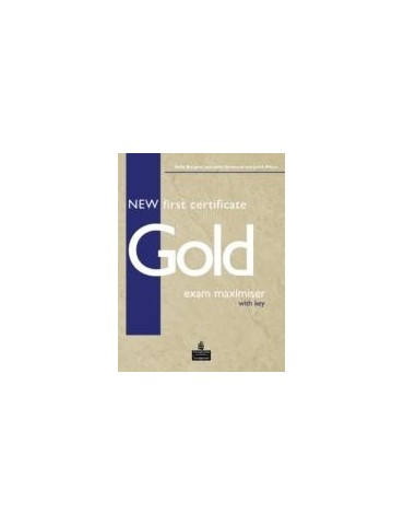 NEW FIRST CERTIFICATE GOLD EXAM MAXIMISER - (CON CHIAVE)